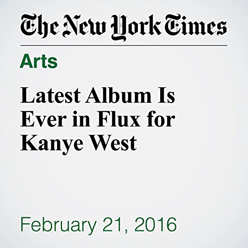 Latest Album Is Ever in Flux for Kanye West audiobook cover art