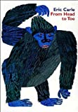 From Head to Toe by Eric Carle (2000-08-01) - Scholastic - 01/08/2000
