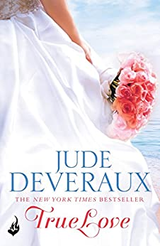 True Love: Nantucket Brides Book 1 (A beautifully captivating summer read) by [Jude Deveraux]