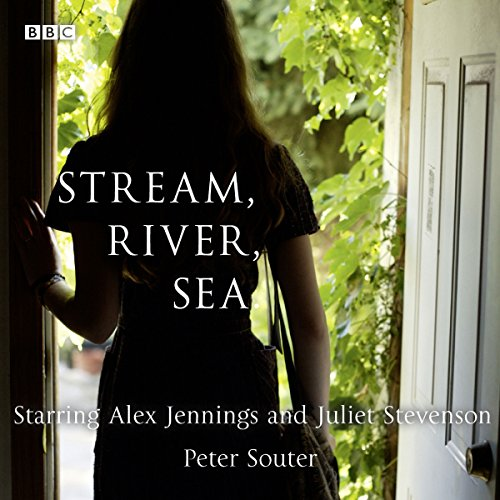 Stream, River, Sea     A BBC Radio 4 dramatisation              By:                                                                                                                                 Peter Souter                               Narrated by:                                                                                                                                 Alex Jennings,                                                                                        Juliet Stevenson,                                                                                        Lizzy Watts                      Length: 43 mins     Not rated yet     Overall 0.0