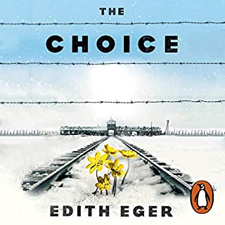 The Choice     Embrace the Possible              By:                                                                                                                                 Edith Eger                               Narrated by:                                                                                                                                 Edith Eger,                                                                                        Tovah Feldshuh                      Length: 12 hrs and 26 mins     235 ratings     Overall 4.9