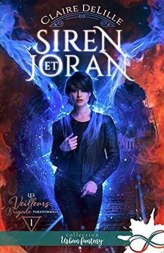 Siren et Joran: Les Veilleurs, Brigade paranormale, T1 par [Claire DeLille]