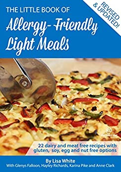 Light Meals: 22 Dairy and meat free recipes with gluten, soy, egg and nut free options by [Lisa White, Glenys Falloon, Hayley Richards, Anne Clark]