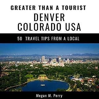 Greater Than a Tourist - Denver Colorado USA cover art
