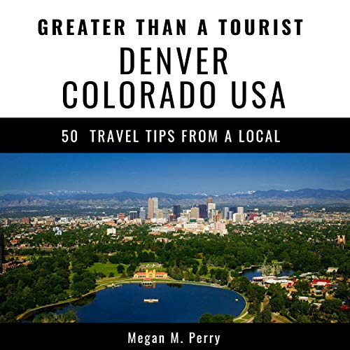 Couverture de Greater Than a Tourist - Denver Colorado USA