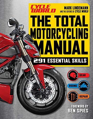 The Total Motorcycling Manual: | 2020 Paperback | 291 Skills | Beginner Riders Guide | Repair | Tune | Maintain | Gear (Survival Series)