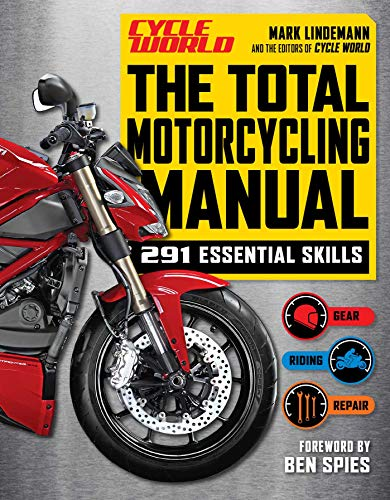 The Total Motorcycling Manual: | 2020 Paperback | 291 Skills | Beginner Riders Guide | Repair | Tune | Maintain | Gear (Survival Series)