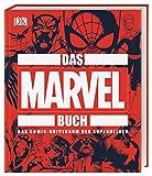 Das MARVEL Buch: Das Comic-Universum der Superhelden
