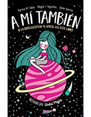 A mí también: Si la adolescencia te ataca, lee este libro (No ficción ilustrados)