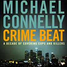 Crime Beat: A Decade of Covering Cops and Killers