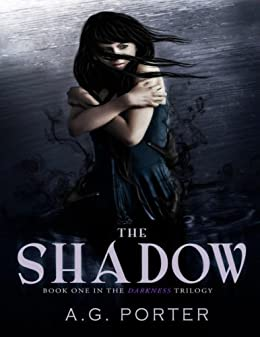 The Shadow (The Darkness Trilogy Book 1) by [A.G. Porter]