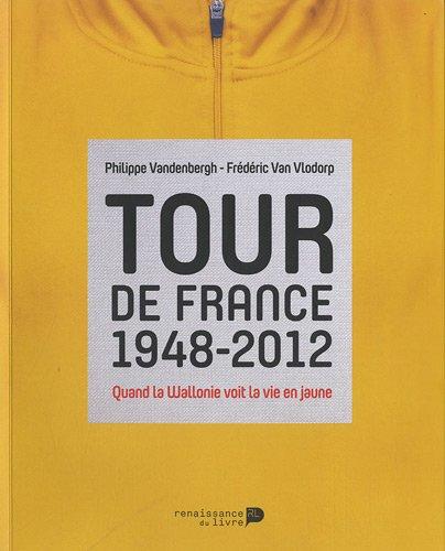 Tour de France 1948-2012 : Quand la Wallonie voit la vie en jaune