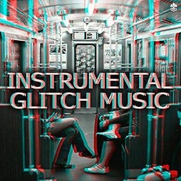 Instrumental Glitch Music
