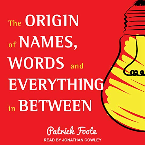 The Origin of Names, Words and Everything in Between cover art