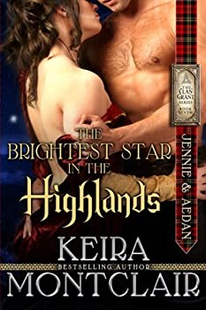 The Brightest Star in the Highlands: Jennie and Aedan - Book #7 of the Clan Grant