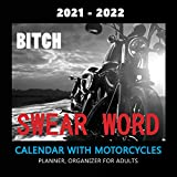"2021- 2022 Calendar with Motorcycles ( SWEAR WORD ): Two Year Wall and Tabletop Monthly Calendar, Planner, Organizer for Adults | 8.5""x 8.5"" Size 