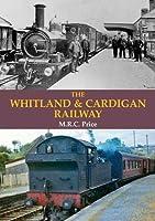 The Whitland & Cardigan Railway (Oakwood Library of Railway History)