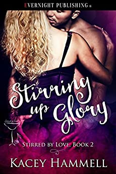 Stirring Up Glory (Stirred by Love Book 2) by [Kacey Hammell]