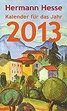 Insel-Kalender für das Jahr 2013 (insel taschenbuch) - Hermann Hesse