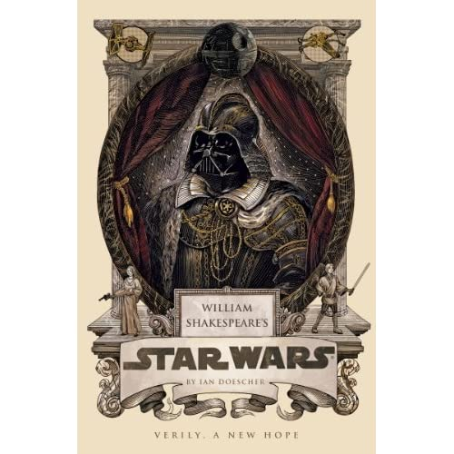 William Shakespeare's Star Wars: Verily, A New Hope (English Edition)