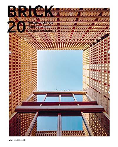 Brick 20: Ausgezeichnete internationale Ziegelarchitektur