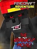 Clip: The Werewolf Movie! - Minecraft Adventure