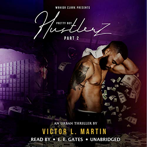 Pretty Boy Hustlerz II                   By:                                                                                                                                 Victor L. Martin                               Narrated by:                                                                                                                                 Mr. Gates                      Length: 5 hrs and 6 mins     Not rated yet     Overall 0.0