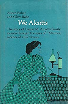 """Hardcover We Alcotts;: The story of Louisa M. Alcott's family as seen through the eyes of """"Marmee,"""" mother of Little women Book"""