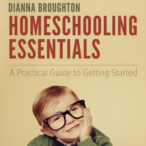 Homeschooling Essentials: A Practical Guide to Getting Started audiobook cover art