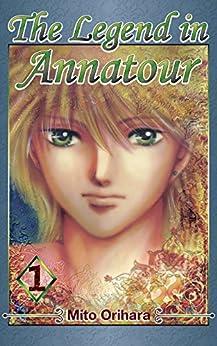 [Mito Orihara]のThe Legend in Annatour 1 (English Edition)