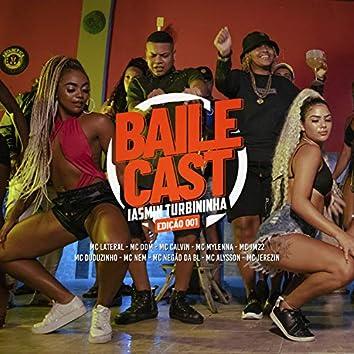 Bailecast da Iasmin Turbininha 001 (feat. Mc Lateral, Mc Dom, Mc Calvin, MC Myllena, MC JM22, MC Duduzinho, Mc Nem, MC Negão da BL, Mc Alyson & Jerezin)