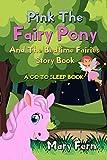 THE FAIRY PONY AND THE BEDTIME FAIRIES – A GO TO SLEEP BOOK (Bedtime Bear 9)