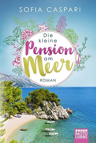 Die kleine Pension am Meer: Roman: Kroatien-Roman