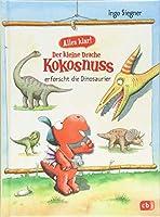 Alles klar! Der kleine Drache Kokosnuss erforscht die Dinosaurier: Mit zahlreichen Sach- und Kokosnuss-Illustrationen
