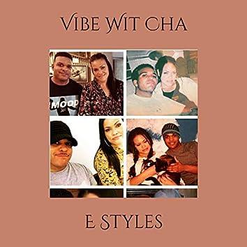 Vibe Wit Cha (chill remix)