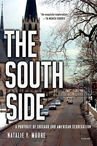South Side: A Portrait of Chicago and American Segregation