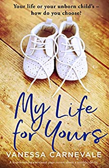 My Life for Yours: A heartbreaking emotional page-turner about a terrible choice by [Vanessa Carnevale]