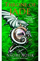 Throne of Jade: A Novel of Temeraire Kindle Edition
