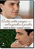 Cartas Entre Amigos. Sobre Ganhar E Perder (Em Portuguese do Brasil)