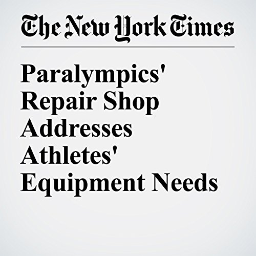 Paralympics' Repair Shop Addresses Athletes' Equipment Needs cover art