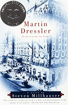 Martin Dressler: The Tale of an American Dreamer (Vintage Contemporaries) by [Steven Millhauser]