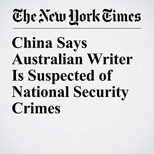 『China Says Australian Writer Is Suspected of National Security Crimes』のカバーアート