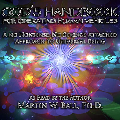 God's Handbook for Operating Human Vehicles: A No Nonsense, No Strings Attached Approach to Universal Being: Fractal Art Edition, 2012 cover art