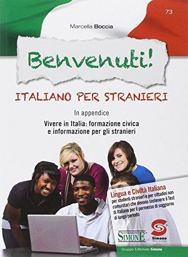 Benvenuti! Italiano per stranieri. Con CD-ROM