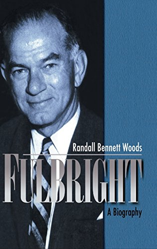 Fulbright: A Biography