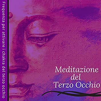 Meditazione del Terzo Occhio - Frequenza per attivare i chakra del terzo occhio