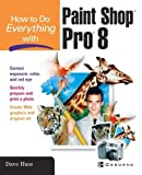 How To Do Everything with Paint Shop Pro 8 by David Huss (2003-05-27) -
