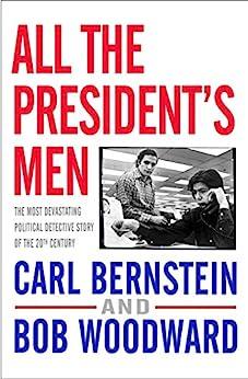 All the President's Men by [Bob Woodward, Carl Bernstein]
