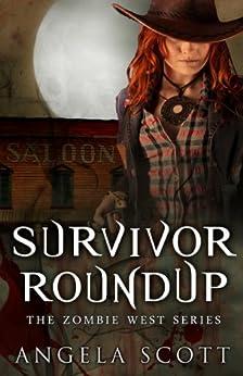 Survivor Roundup (Zombie West Book 2) by [Angela Scott, Lane Diamond, Melissa Sawatsky]