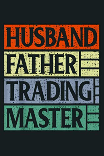 Funny Vintage Stock Market Husband Father Trading Master: Notebook Planner -6x9 inch Daily Planner Journal, To Do List Notebook, Daily Organizer, 114 Pages